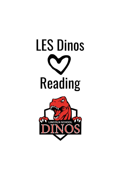 """LES Dinos ❤️ Reading"" with the Lincoln School Dino logo."